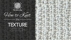 How to Knit the Texture Stitch