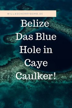 Belize – Das Blue Hole in Caye Caulker!
