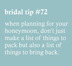 Bridal Tip – when planning for your honeymoon, don't just make a list of things to pack but also a list of things to bring back Cute Wedding Ideas, Wedding Goals, Wedding Advice, Wedding Planning Tips, Perfect Wedding, Our Wedding, Wedding Planner, Dream Wedding, Wedding Stuff