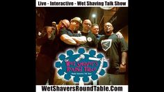 """""""The Wet Shaver's Round Table  Ep 63""""  