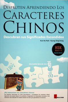 Disfruten aprendiendo los caracteres chinos : descubran sus significados escondidos / Kun Ho Park, Kyung Yong Kong. + info: http://www.aprendechinohoy.com/blog/?p=2508
