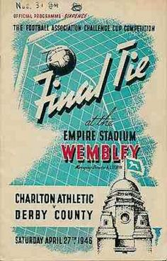 Derby Co 4 Charlton Ath 1 in April 1946 at Wembley. The programme cover for the FA Cup Final. Football Program, Football Soccer, Football Memorabilia, Football Posters, Charlton Athletic, English Football League, Challenge Cup, Fa Cup Final, Derby County