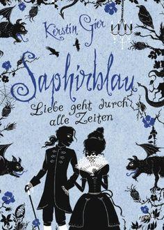 *Read PDF Books Saphirblau (Edelstein-Trilogie, By Kerstin Gier Free Books, Good Books, Books To Read, My Books, Book Cover Art, Book Cover Design, Eva Marie, Saga, World Of Books