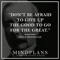 Don't be afraid to give up the good to go for the great. - John D. Rockefeller --- #wisdom #fail #success #lifequote #quote #successquote #motivation #successful #successfulday #successfulnight #successstory #successdriven #successo #lifeisgreat #lifeisgreat #amazing #awesome #selfmade #top5 #nextlevel #startup #entrepreneur #entrepreneurlife #startwithwhy