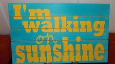 I'm Walking on Sunshine sign by createexpectations on Etsy, $24.99