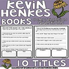10 Kevin Henkes books Comprehension questions for: Lilly's Purple plastic purse Sheila rae the brave Julius the baby of the world Chrysanthemum Jessica Wemberly worried Chester's way Owen Little White Rabbit My Garden ******************************************************************************** Related Products ⭐ 1,,th Day of School Book Comprehension Questions ⭐ Apple and Johnny Appleseed Books Comprehension Questions ⭐ Christmas Books Comprehension Questions ⭐ Earth Day Books Com...