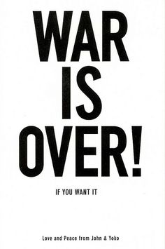 1969 Love And Peace John and Yoko War is Over Poster Peace On Earth, World Peace, John Lennon Yoko Ono, Jhon Lennon, Concerts In London, Advertising Methods, Campaign Posters, Fluxus, Exhibition Poster