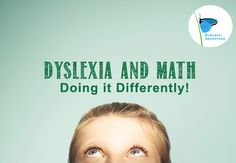 Students with Dyslexia Solve Math Differently   Dyslexic Advantage Blog