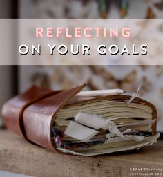 Reflecting on your goals for the Year & Writing Goals for the Year to come.