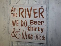 Funny River Sign  At the RIVER We do Beer Thirty by NaturesGlow