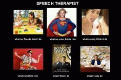 SLP - what people think I do. But I would like this better if the title was Speech-Language Pathologist. Speech Language Therapy, Speech Language Pathology, Speech And Language, Speech Therapy, Speech House, King's Speech, Therapy Humor, Apraxia, Teaching