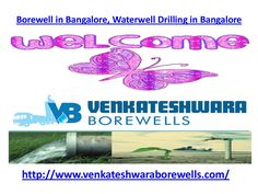 borewell-in-bangalorewaterwell-drilling-in-bangalore by Venkateshwara Borewells via Slideshare