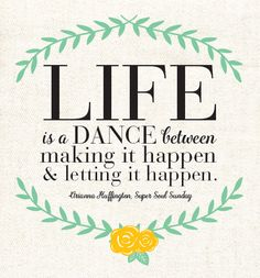 life is a dance quote   Arianna Huffington via Super Soul Sunday with Oprah
