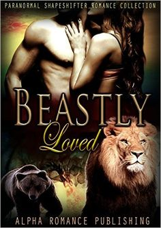 Romance: Beastly Loved: BBW Paranormal Shapeshifter Romance Collection (Werebear, Lion Shifter, Dragon Shifter, BBW, Paranormal Shifter Romance), Alpha Romance Publishing, Laura Sexton - Amazon.com Paranormal Stories, Paranormal Romance Books, New Books, Good Books, Books To Read, One Day Book, Z Book, Contemporary Romance Books, Movie Covers