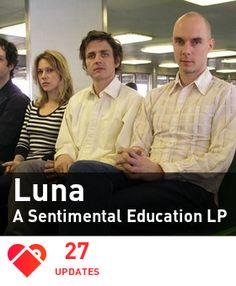 """Luna """"A Sentimental Education."""" Can't wait."""