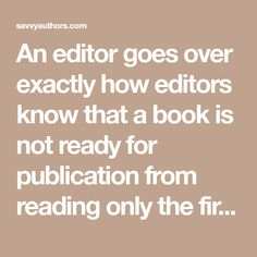 An editor goes over exactly how editors know that a book is not ready for publication from reading only the first chapter.