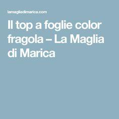 Il top a foglie color fragola – La Maglia di Marica