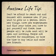 Reach out to some one new. #connections matter.