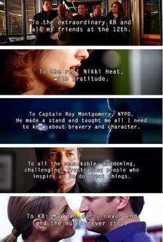 The dedications of Richard Castle. [Adding two more!] Raging Heat: To KB - The stars above us, the world at our feet. Driving Heat: Because of you, because of us. Always.