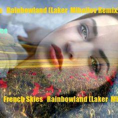 "Check out ""French Skies   Rainbowland (Laker  Mihailov Remix)"" by Javiemotion Javi Molina on Mixcloud"