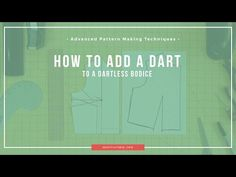 Advanced Pattern Making Techniques: Adding a dart to a dartless pattern (full bust adjustment) - YouTube