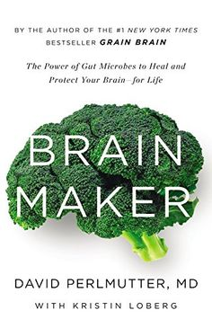Brain Maker: The Power of Gut Microbes to Heal and Protect Your Brain—for Life by David Perlmutter, MD explores how gut bacteria impacts the nervous system, and detail ways that natural retailers can help spread his new approach to brain health. Brain Health, Gut Health, Health Tips, Healthy Brain, Health Fitness, Mental Health, Healthy Food, Health Articles, Eating Healthy