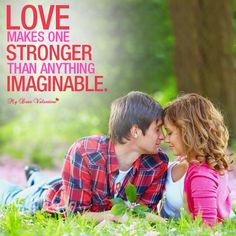 Love makes one stronger