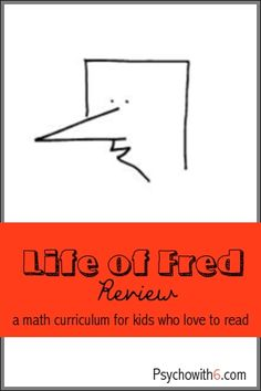Life of Fred Math Review - http://www.psychowith6.com/life-fred-math-review/