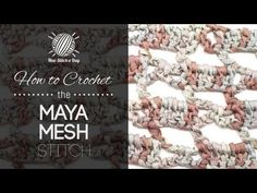 ▶ How to Crochet the Maya Mesh Stitch - YouTube