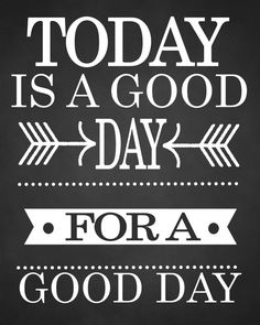 Today is a Good DAY for a Good Day. Instant by TheEducatedOwl