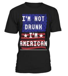 # I'm Not Drunk - I'm American .  I'm Not Drunk - I'm American