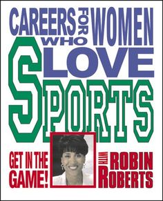 Careers for Women Who Love Sports by Robin Roberts