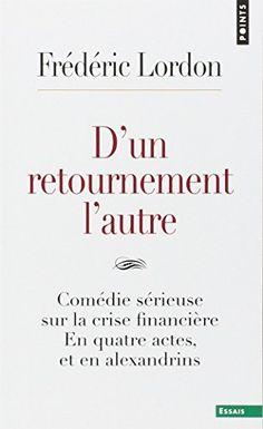 D'un retournement l'autre : Comédie sérieuse sur la crise financière en quatre actes et en Alexandrins de Frédéric Lordon http://www.amazon.fr/dp/2757835610/ref=cm_sw_r_pi_dp_BwwWub0AG4DBX