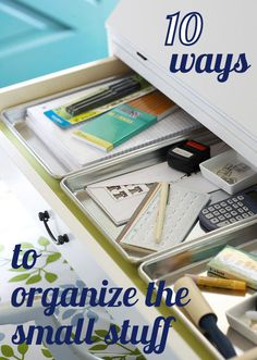 10 ways to organize the small stuff.  Good ideas.  But you know the best thing - stop with the Pinterest and start with one drawer (or one cupboard) and do one drawer or cupboard each and every day until you have worked around the whole house - how cool is that?