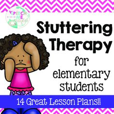 Stuttering Therapy: For Elementary Students. Repinned by SOS Inc. Resources pinterest.com/sostherapy/.