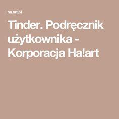 Tinder. Podręcznik użytkownika - Korporacja Ha!art