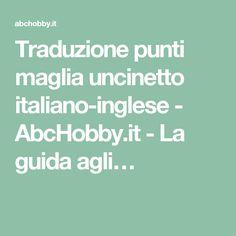 Traduzione punti maglia uncinetto italiano-inglese - AbcHobby.it - La guida agli…