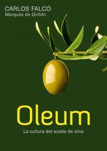 Oleum: la cultura del aceite de oliva - http://www.conmuchagula.com/2013/07/02/oleum-la-cultura-del-aceite-de-oliva/