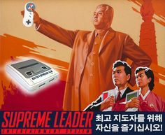 Supreme leader entertainment system! - a fake North Korean game console ad