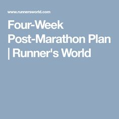 Four-Week Post-Marathon Plan | Runner's World
