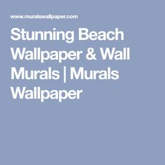 Stunning Beach Wallpaper & Wall Murals | Murals Wallpaper
