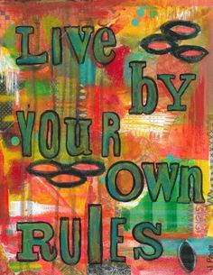 inspirational art, inspire, live your own life, your own rules, self respect, gypsy art, word art, boho decor, quote art, stencil art, live - pinned by pin4etsy.com