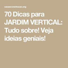 70 Dicas para JARDIM VERTICAL: Tudo sobre! Veja ideias geniais!