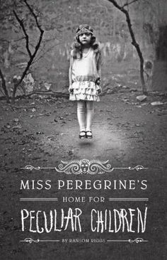 """Miss Peregrine's Home For Peculiar Children by Ransom Riggs.   """"A spine-tingling fantasy illustrated with haunting vintage photography."""" - I have passed this book numerous times in the book store and often thought of buying it. Maybe I should do so."""
