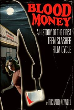 """Horror movie book: """"Blood Money: A History of the First Teen Slasher Film Cycle"""" by Richard Nowell"""