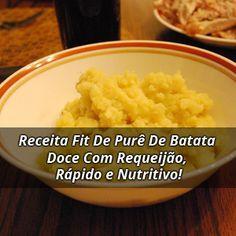 Receita Fit De Purê De Batata Doce Com Requeijão, Rápido e Nutritivo!   ➡ https://segredodefinicaomuscular.com/receita-fit-de-pure-de-batata-doce-com-requeijao-rapido-e-nutritivo/  Se gostar da receita compartilhe com seus amigos :)  #receitasfit #EstiloDeVidaFitness