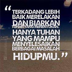 Gambar Kata-Kata Mutiara Kehidupan hidupmu Heart Quotes, Bible Quotes, Words Quotes, Wise Words, Me Quotes, Qoutes, Quotes Galau, Muslim Quotes, Islam