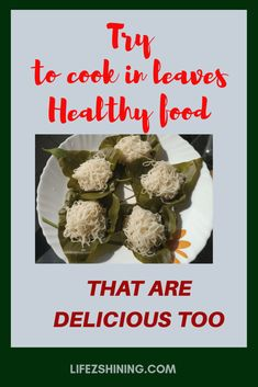 Cooking in leaves, healthy food that are delicious too - Lifezshining