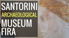 A Fine Collection of Exhibits While many outstanding archaeological finds from Santorini will be found at the National Archaeological Museum in Athens, the H. Santorini 2017, Museum, Youtube, Museums, Youtubers, Youtube Movies