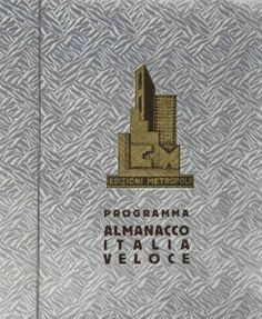 """Nicolay Diulgheroff: """"Programma Almanacco Italia veloce"""", Milano, Edizioni Metropoli, 1930."""